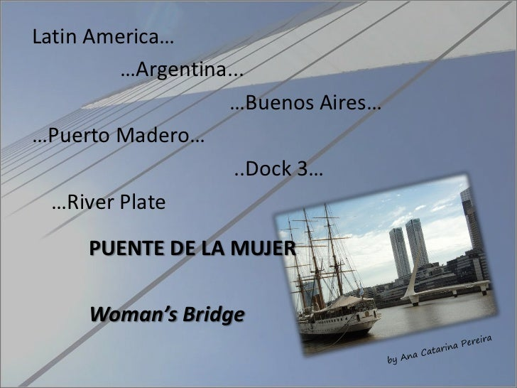 Latin America…         …Argentina...                   …Buenos Aires……Puerto Madero…                    ..Dock 3…  …River ...