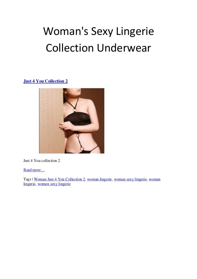 Woman's Sexy Lingerie Collection Underwear Just 4 You Collection 2  Just 4 You collection 2 Read more… Tags | Woman Just 4...