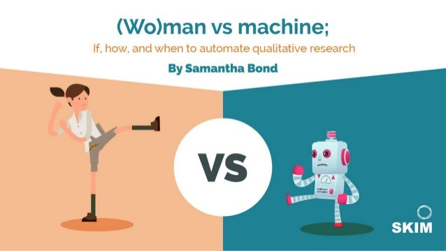 """Webinar"""" (Wo)man vs machine: If, how, and when to automate qualitative research"""