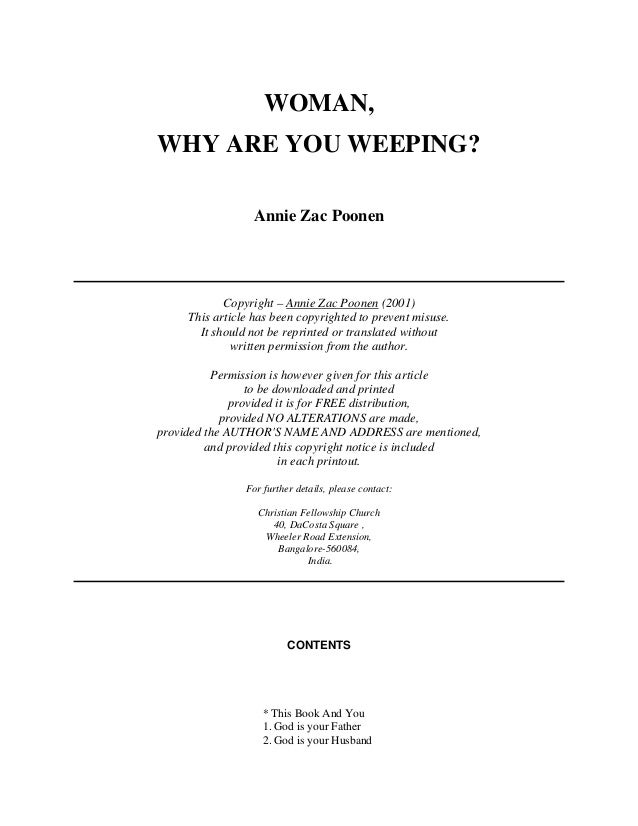 WOMAN,  WHY ARE YOU WEEPING?  Annie Zac Poonen  Copyright – Annie Zac Poonen (2001)  This article has been copyrighted to ...