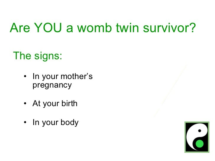 Womb Twin Survivors (1) - Signs of a twin