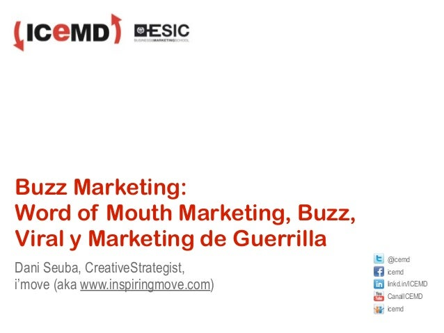 Buzz Marketing:Word of Mouth Marketing, Buzz,Viral y Marketing de Guerrilla                                     @icemdDani...