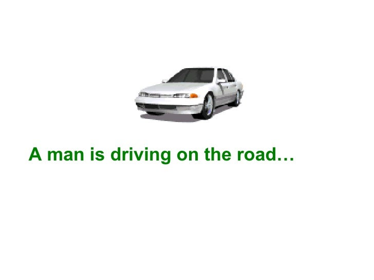 A man is driving on the road…