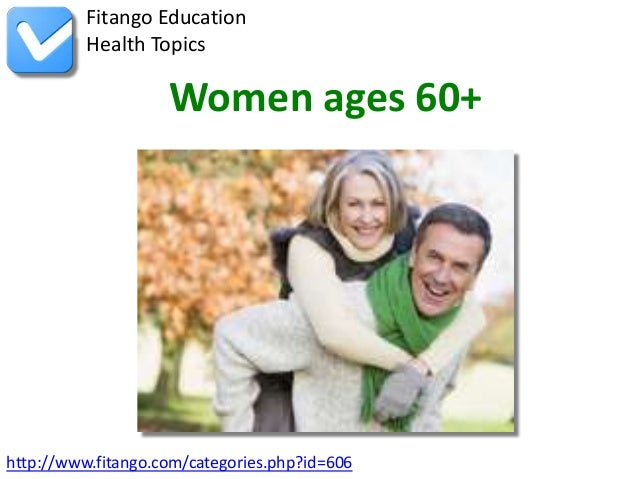 http://www.fitango.com/categories.php?id=606Fitango EducationHealth TopicsWomen ages 60+