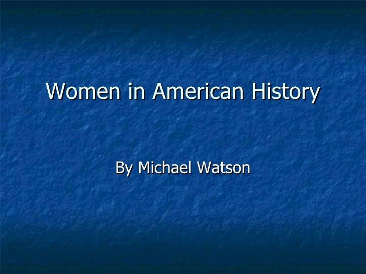 Women in American History By Michael Watson