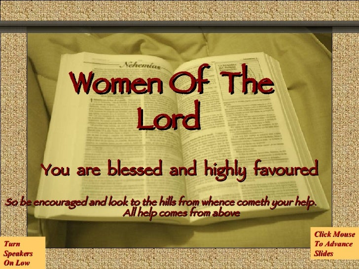 Women Of  The Lord Comunicación y Gerencia You  are  blessed  and  highly  favoured So be encouraged and look to the hills...