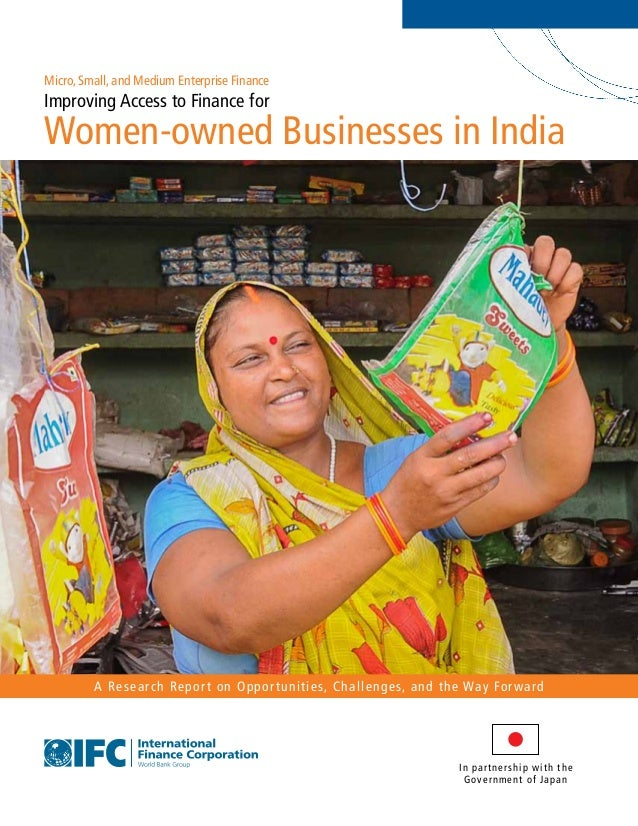 Improving Access to Finance for Women-owned Businesses in India A Research Report on Opportunities, Challenges, and the Wa...