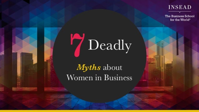 7Deadly Myths about Women in Business