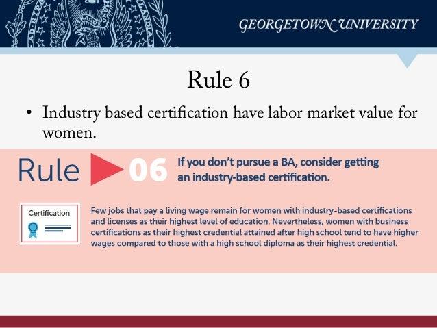 Rule 6 • Industry based certification have labor market value for women.