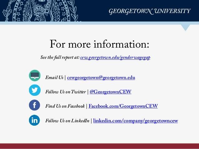 For more information: Email Us   cewgeorgetown@georgetown.edu Follow Us on Twitter   @GeorgetownCEW Find Us on Facebook   ...