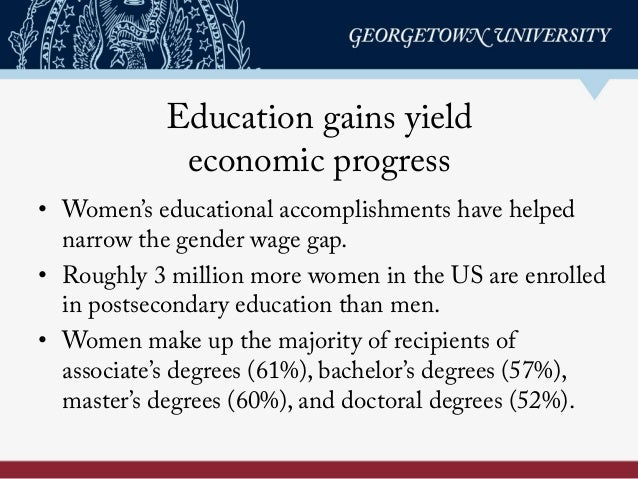 • Women's educational accomplishments have helped narrow the gender wage gap. • Roughly 3 million more women in the US a...