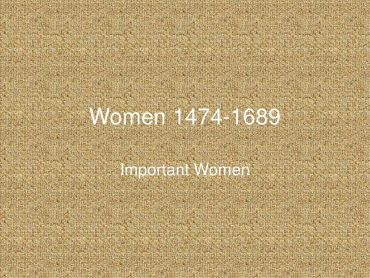 Women 1474-1689<br />Important Women<br />