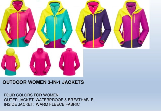 OUTDOOR WOMEN 3-IN-1 JACKETS FOUR COLORS FOR WOMEN OUTER JACKET: WATERPROOF & BREATHABLE INSIDE JACKET: WARM FLEECE FABRIC