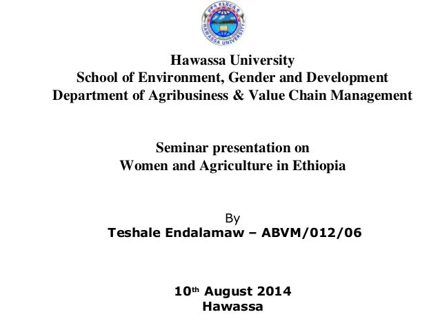 Hawassa University  School of Environment, Gender and Development  Department of Agribusiness & Value Chain Management  Se...