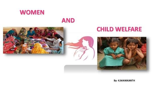WOMEN CHILD WELFARE By- K.MANIKANTH AND