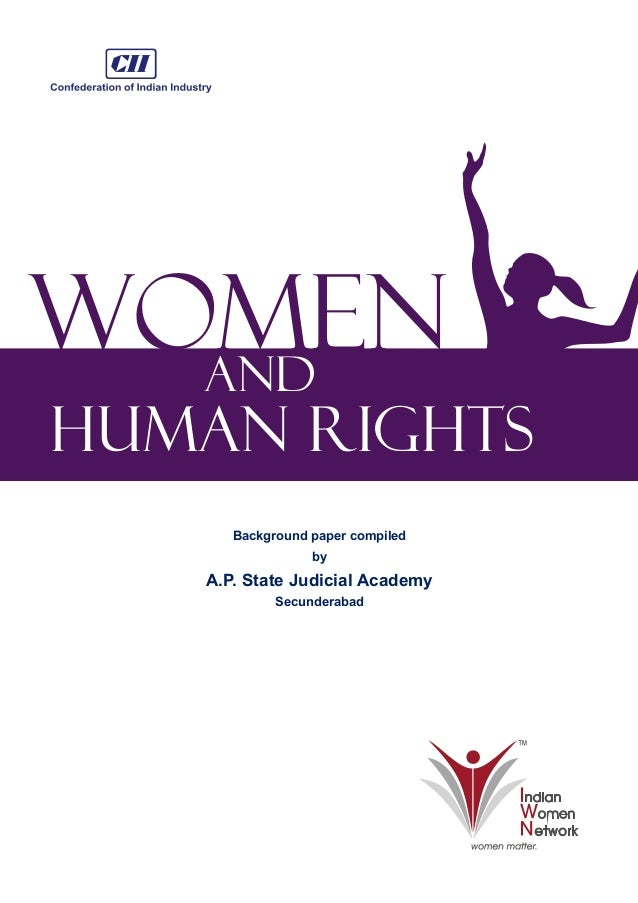 Women and  Human Rights Background paper compiled by  A.P. State Judicial Academy Secunderabad