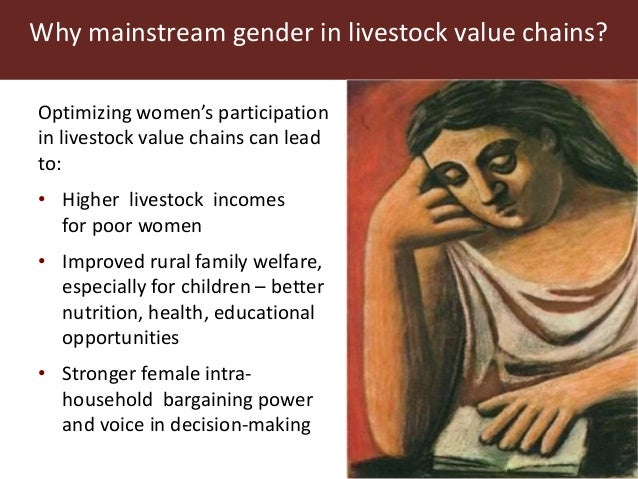 Why mainstream gender in livestock value chains? Optimizing women's participation in livestock value chains can lead to: •...