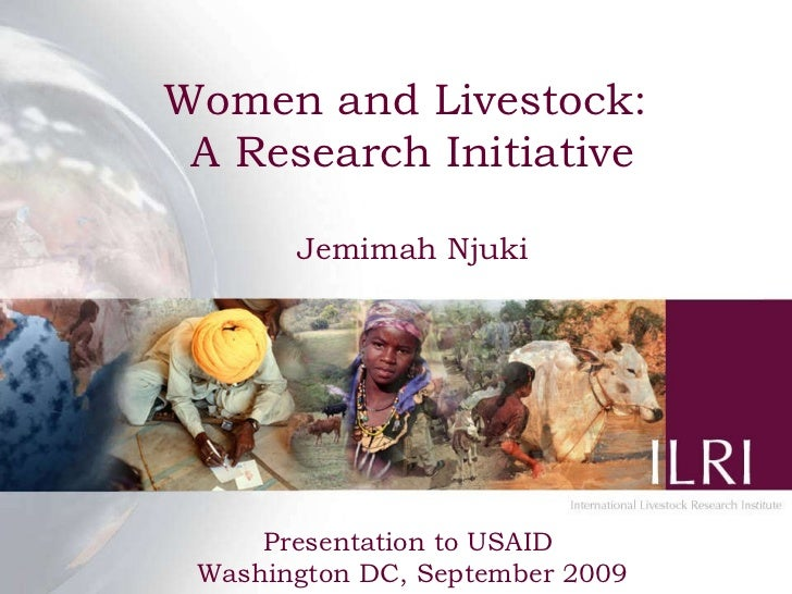 Women and Livestock:  A Research Initiative Jemimah Njuki Presentation to USAID  Washington DC, September 2009