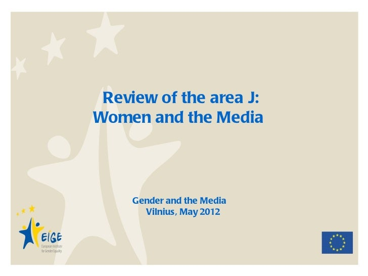 Review of the area J:Women and the Media     Gender and the Media       Vilnius, May 2012