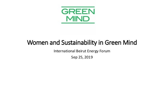 Women and Sustainability in Green Mind International Beirut Energy Forum Sep 25, 2019