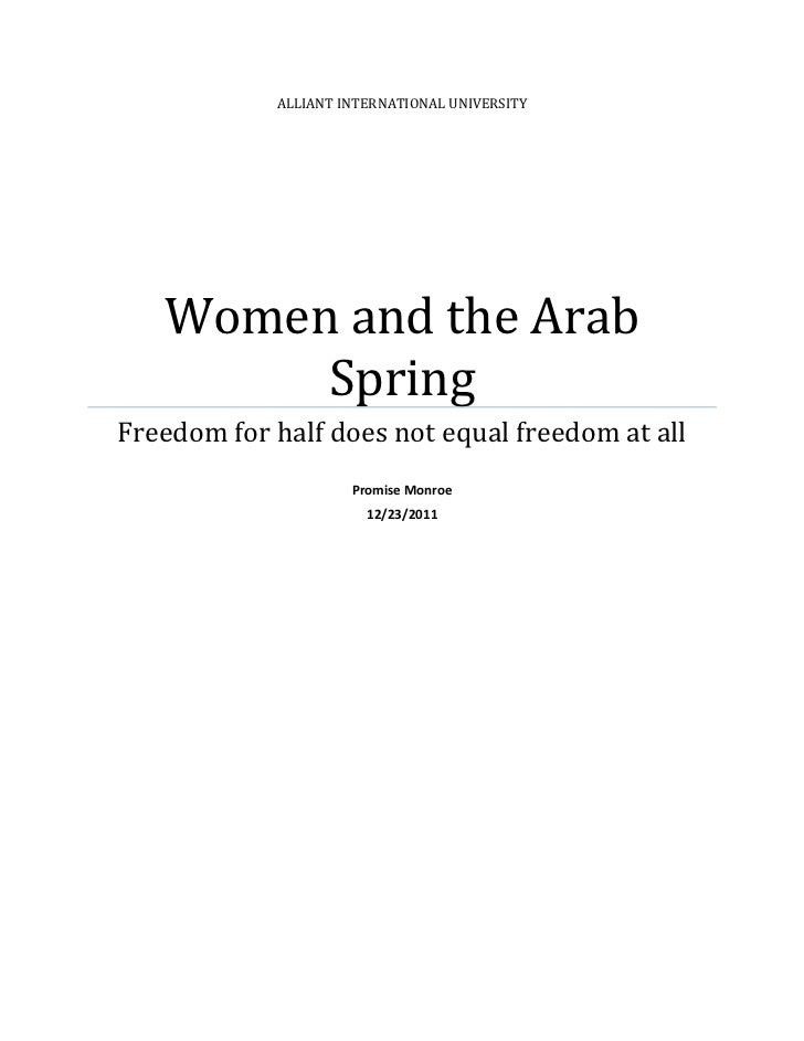 ALLIANT INTERNATIONAL UNIVERSITY   Women and the Arab        SpringFreedom for half does not equal freedom at all         ...