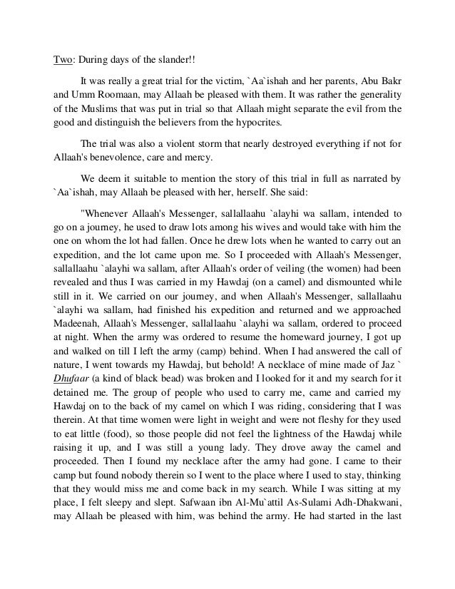 Two: During days of the slander!!  It was really a great trial for the victim, `Aa`ishah and her parents, Abu Bakr  and Um...