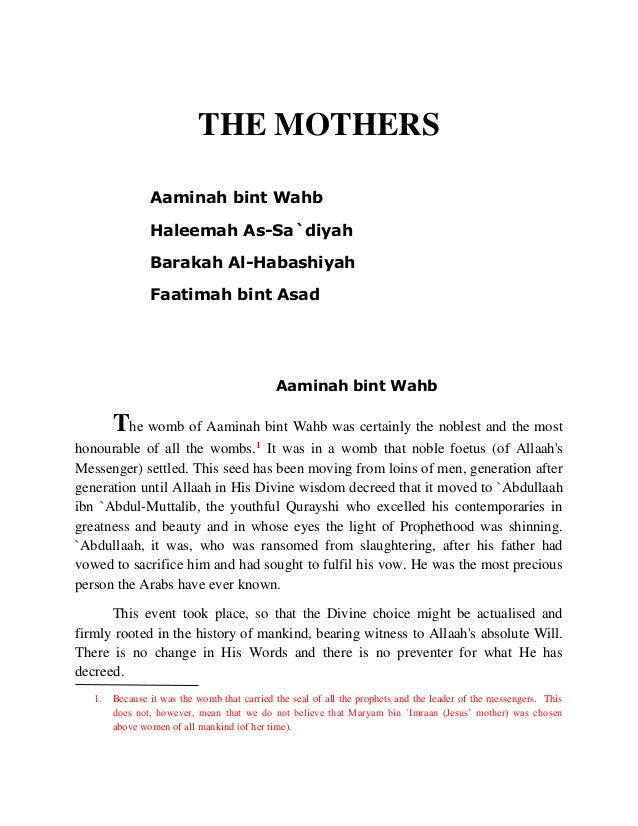 THE MOTHERS  Aaminah bint Wahb  Haleemah As-Sa`diyah  Barakah Al-Habashiyah  Faatimah bint Asad  Aaminah bint Wahb  The wo...