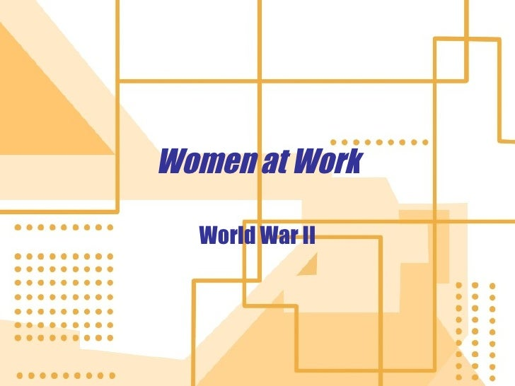 Women at Work World War II