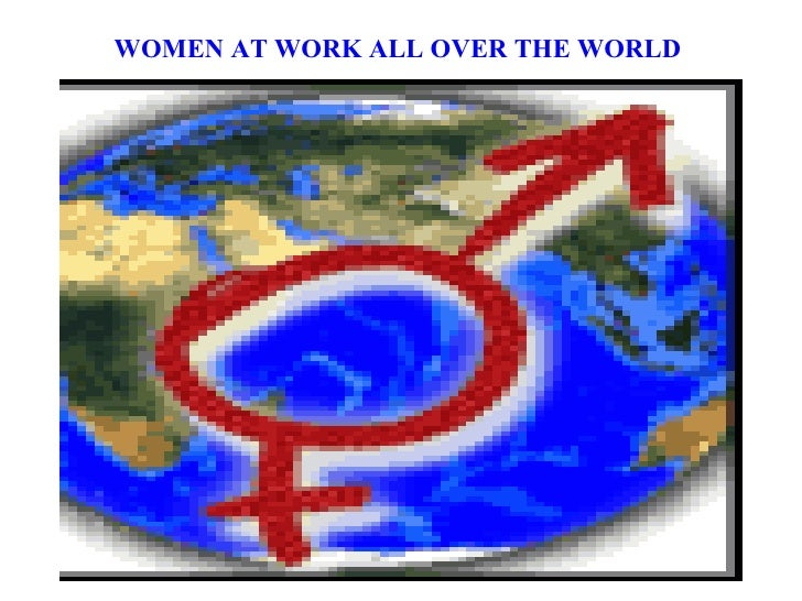 WOMEN AT WORK ALL OVER THE WORLD