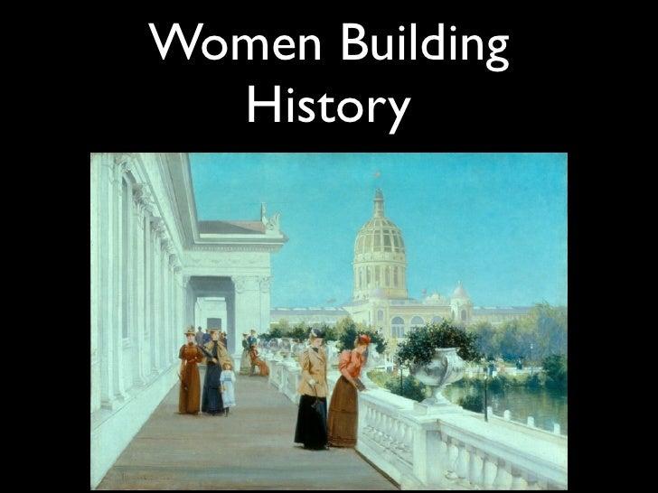 Women Building  History