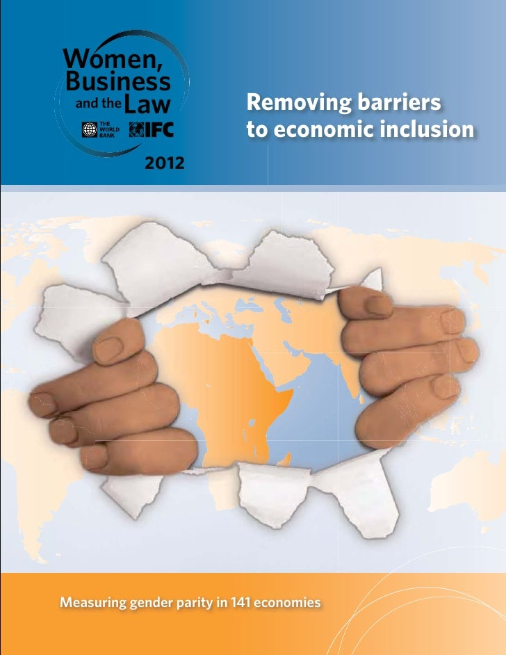 Women,Business and the Law                Removing barriers                            to economic inclusion             2...