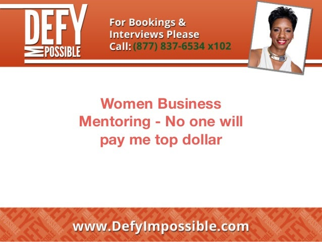 Women Business Mentoring - No one will pay me top dollar