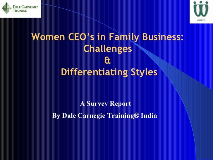 Women CEO's in Family Business:         Challenges              &    Differentiating Styles            A Survey Report    ...