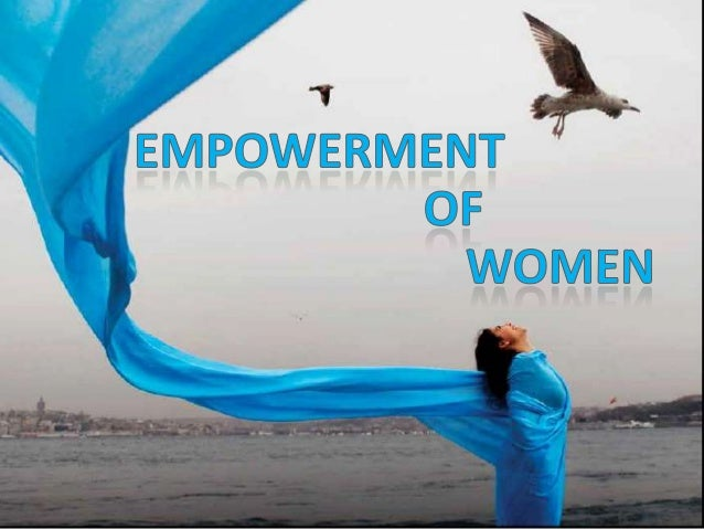 assignment on women emowerment in the Empowerment of women is such a process which controlling women rights, challenges gender disparity in parental and social institutions.