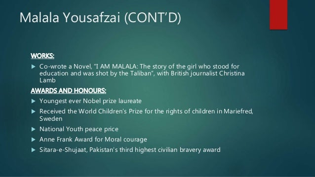 """Malala Yousafzai (CONT'D) WORKS:  Co-wrote a Novel, """"I AM MALALA: The story of the girl who stood for education and was s..."""