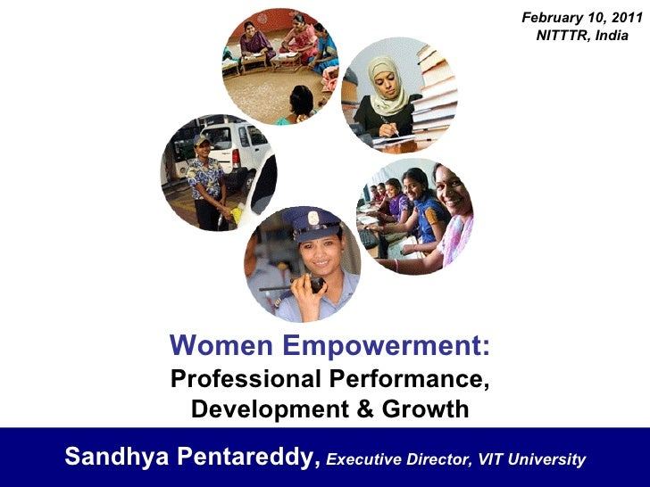 Women Empowerment:   Professional Performance, Development & Growth Sandhya Pentareddy,   Executive Director, VIT Universi...