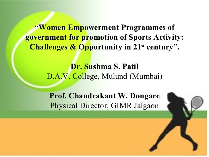 """Women Empowerment Programmes ofgovernment for promotion of Sports Activity: Challenges & Opportunity in 21st century"".   ..."