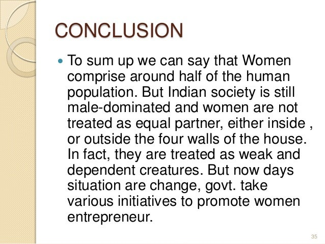conclusion in entrepreneur Conclusion i 2 3 introduction women entrepreneur it may be defined as a  woman or group of women who initiate, organise and run a.