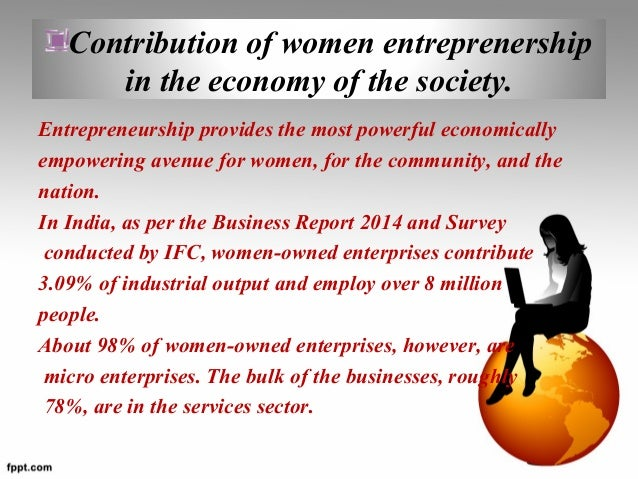 "women entrepreneurship in india problem and prospects The role of handloom women entrepreneurship in socio-economic development india, problems and prospects"" revealed the problems faced by the women entrepreneurs."
