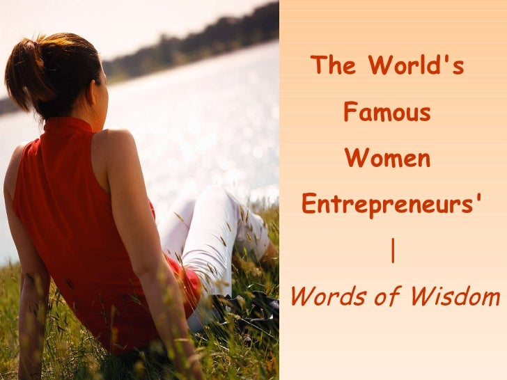 The World's  Famous  Women  Entrepreneurs' | Words of Wisdom