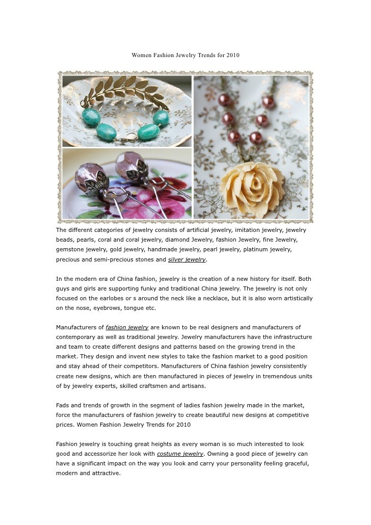 Women Fashion Jewelry Trends for 2010     The different categories of jewelry consists of artificial jewelry, imitation je...