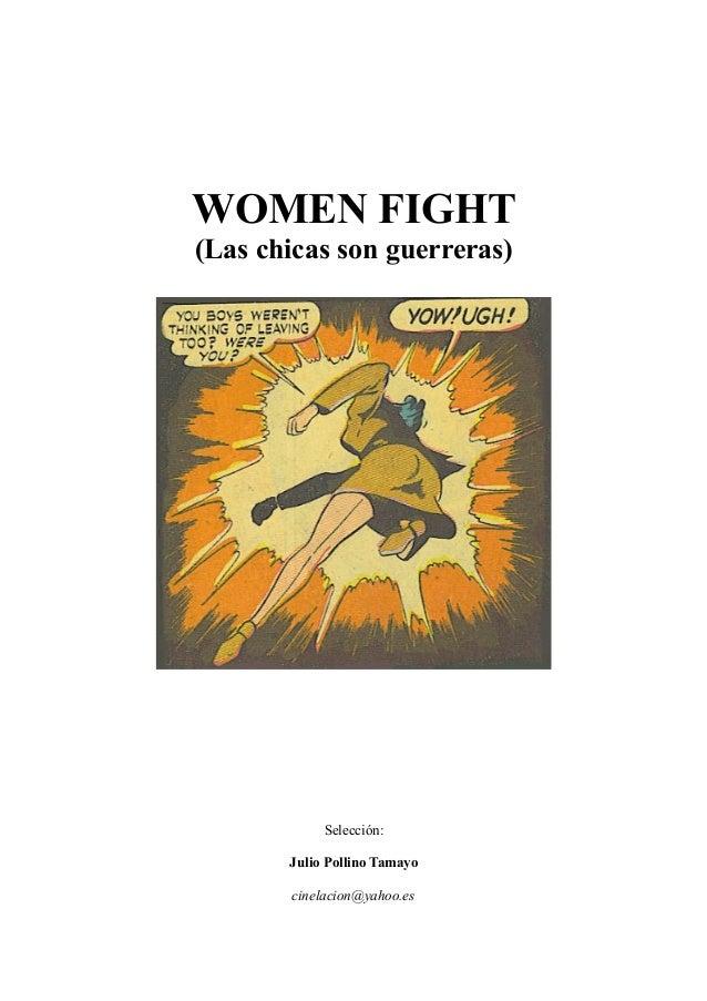 WOMEN FIGHT (Las chicas son guerreras) Selecci�n: Julio Pollino Tamayo cinelacion@yahoo.es