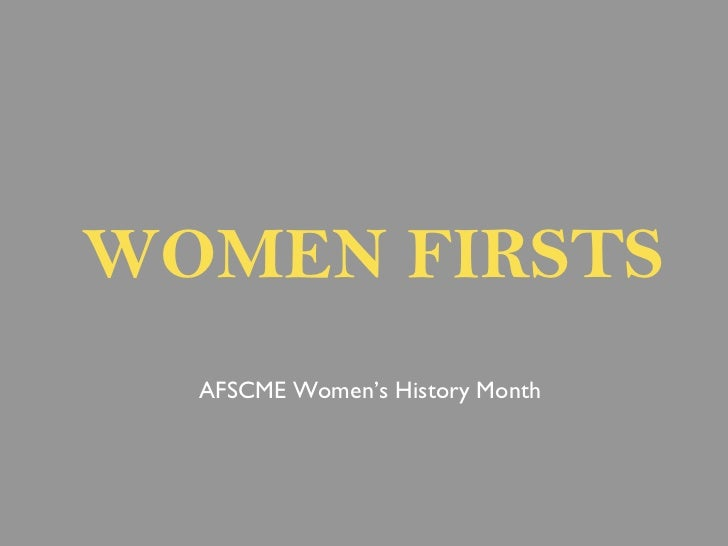 WOMEN FIRSTS AFSCME Women's History Month