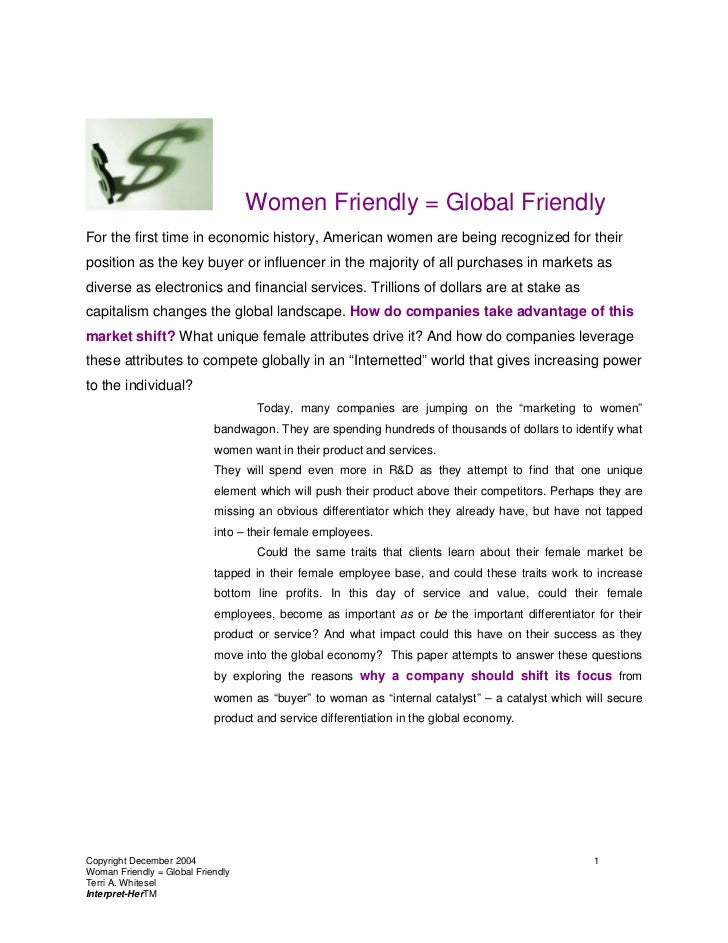 Women Friendly = Global FriendlyFor the first time in economic history, American women are being recognized for theirposit...
