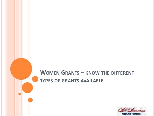 WOMEN GRANTS – KNOW THE DIFFERENT TYPES OF GRANTS AVAILABLE