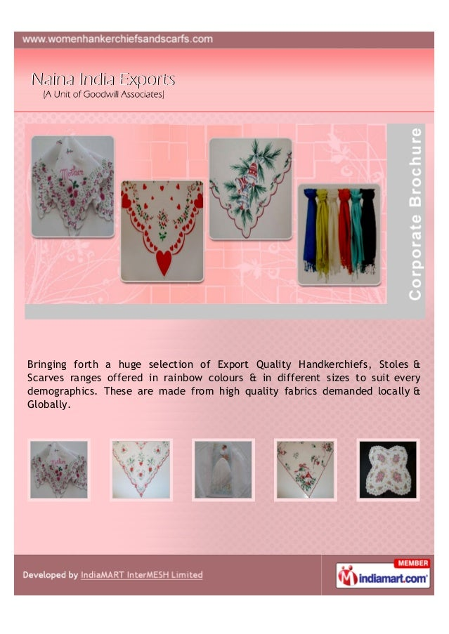Bringing forth a huge selection of Export Quality Handkerchiefs, Stoles &Scarves ranges offered in rainbow colours & in di...