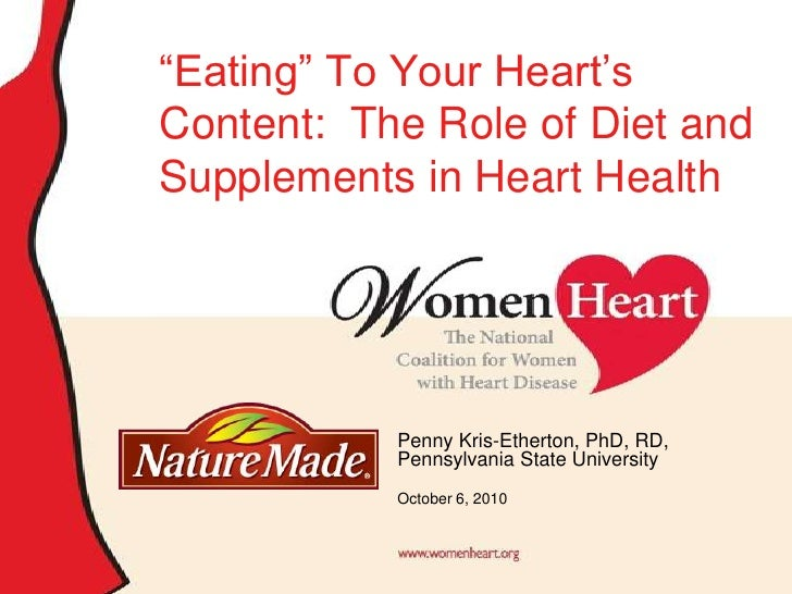 """Eating"" To Your Heart's Content:  The Role of Diet and Supplements in Heart Health<br />Penny Kris-Etherton, PhD, RD, Pen..."