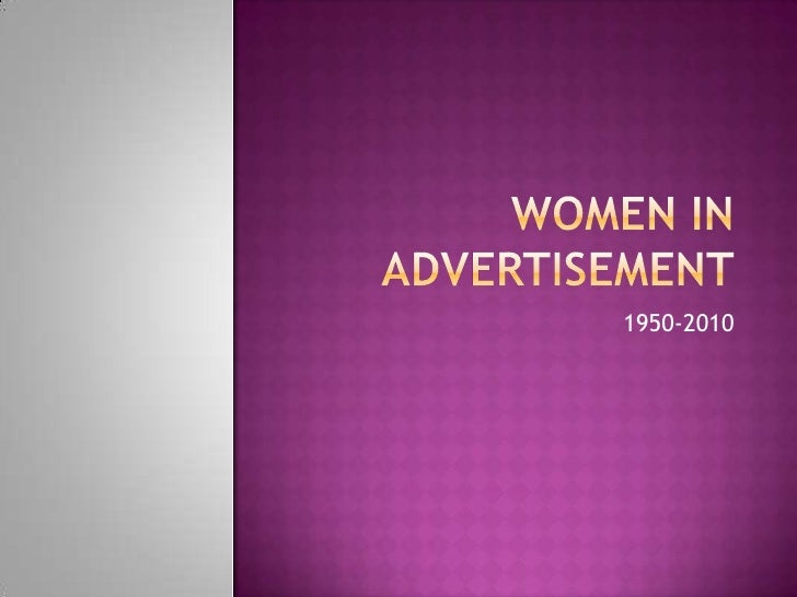 Women in Advertisement<br />1950-2010<br />