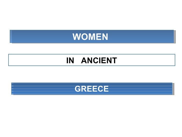 WOMEN  IN  ANCIENT GREECE