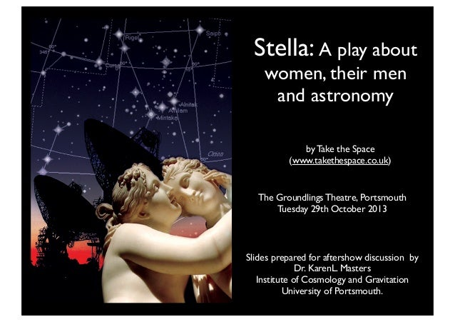 Stella: A play about women, their men and astronomy by Take the Space (www.takethespace.co.uk)  The Groundlings Theatre, P...